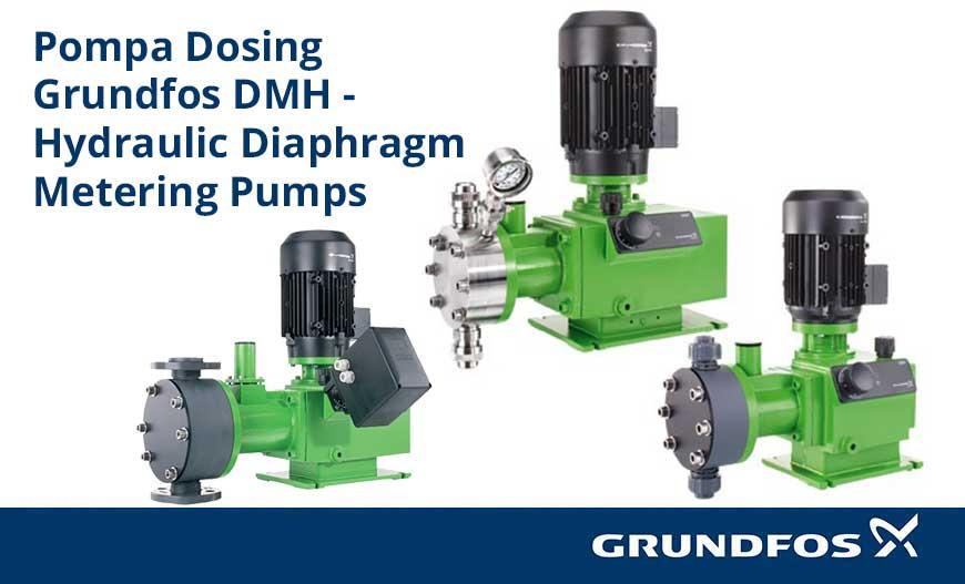 Pompa Dosing Grundfos DMH - Hydraulic Diaphragm Metering Pumps