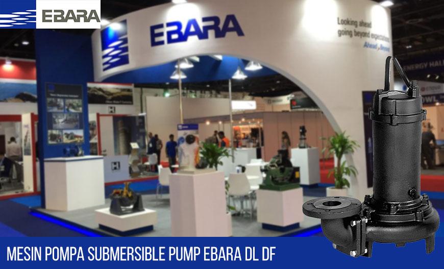 Mesin Pompa Industri Submersible Pump Ebara DL DF