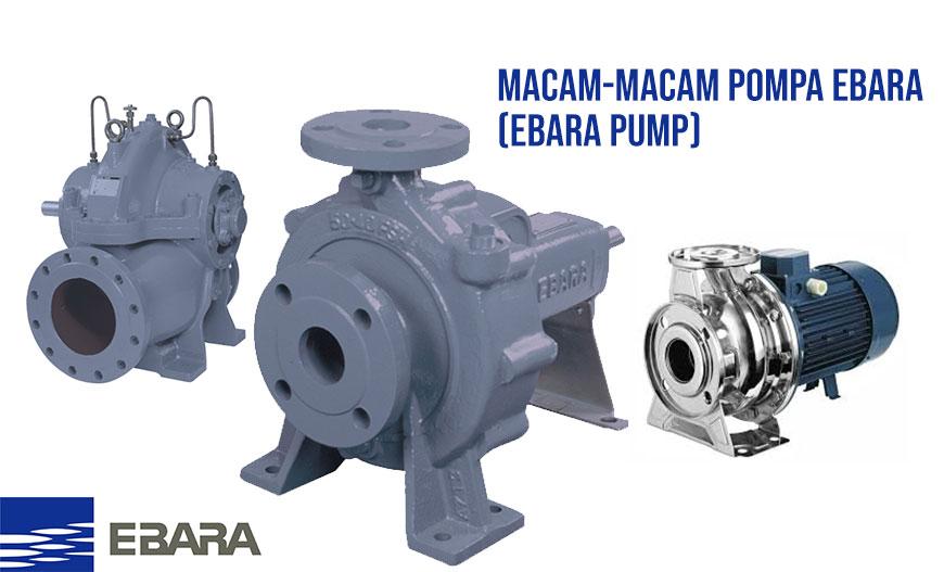 Macam-Macam Pompa Ebara (Ebara Pump) - Distributor Pompa Air