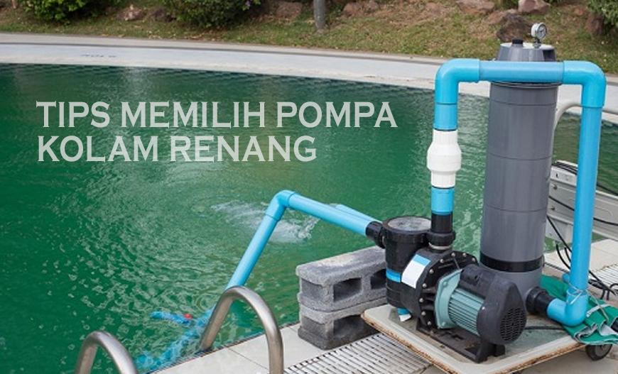 Tips Memilih Pompa Kolam Renang - Distributor Pompa Air